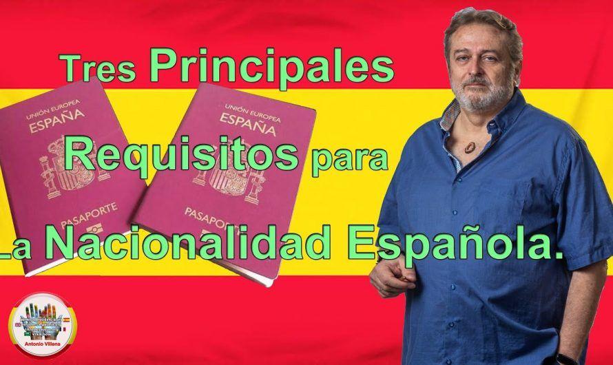 Tres principales requisitos para La nacionalidad española